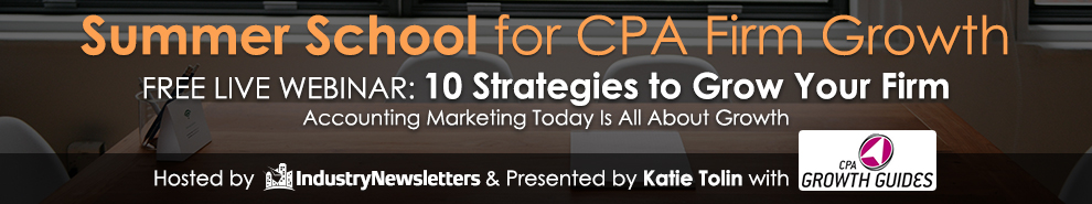 "Next In Our ""Summer School for CPA Firm Growth"" Series, Catch 10 Strategies to Grow Your Firm"