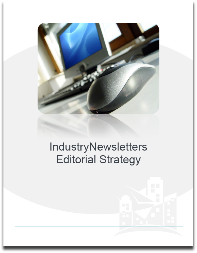 Learn More About The IndustryNewsletters Editorial Strategy