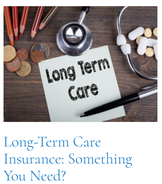 Top Article of This Cycle | Long-Term Care Insurance: Something You Need?