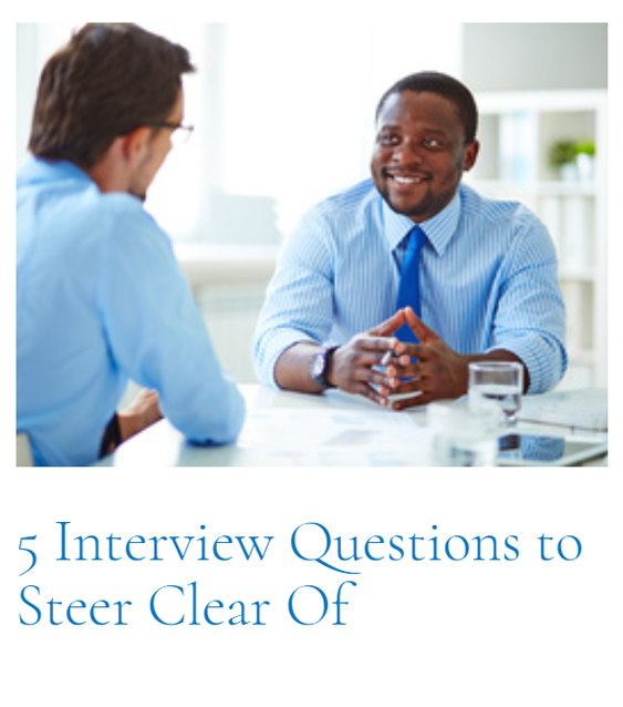 Top Article of This Cycle: 5 Interview Questions to Steer Clear Of