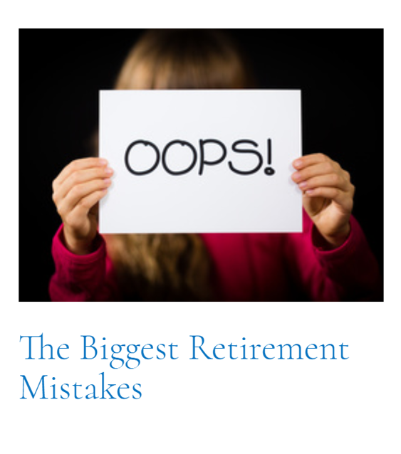 Top Article of This Cycle | The Biggest Retirement Mistakes