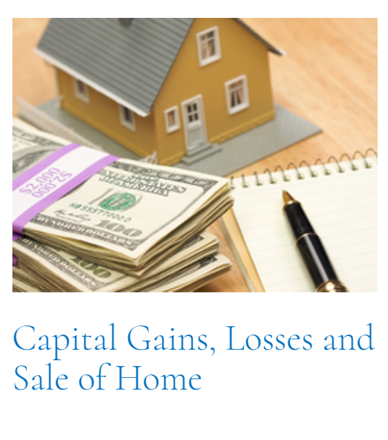 Top Article of This Cycle   Capital Gains, Losses and Sale of Home