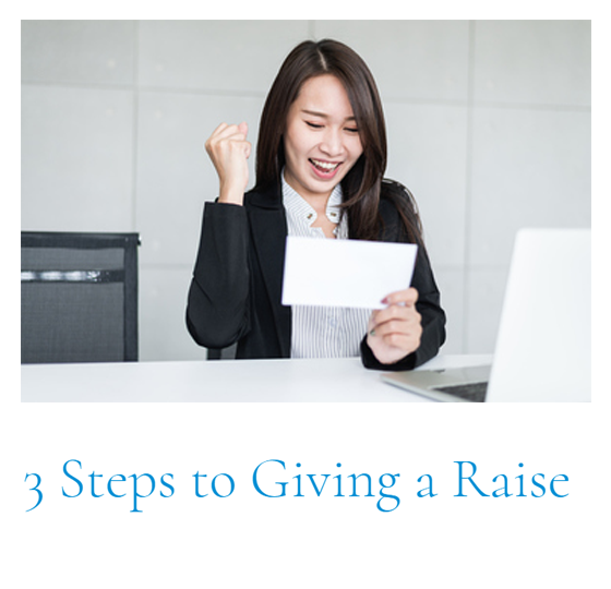 Top Article of This Cycle: 3 Steps to Giving a Raise