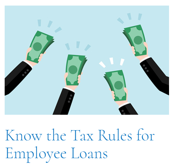 Top Article of This Cycle: Know the Tax Rules for Employee Loans